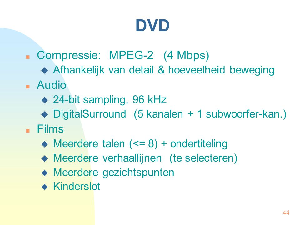 DVD Compressie: MPEG-2 (4 Mbps) Audio Films