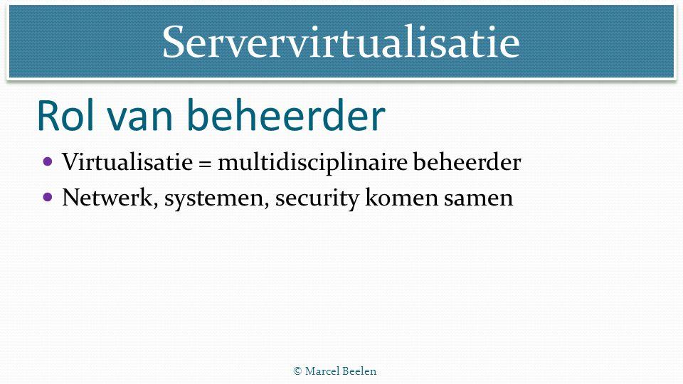 Rol van beheerder Virtualisatie = multidisciplinaire beheerder