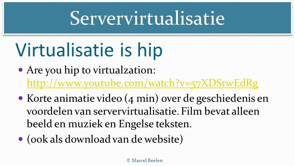 Virtualisatie is hip Are you hip to virtualzation: http://www.youtube.com/watch v=57XDSrwEdRg.