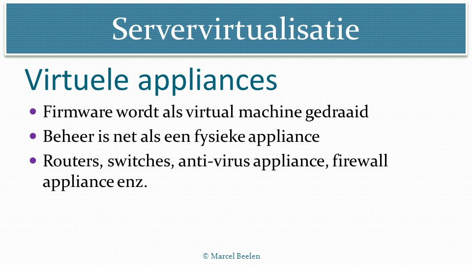 Virtuele appliances Firmware wordt als virtual machine gedraaid