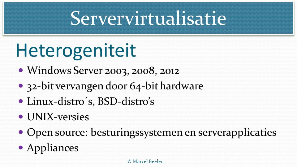 Heterogeniteit Windows Server 2003, 2008, 2012