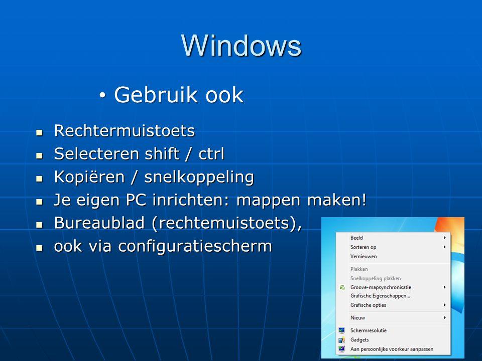 Windows Gebruik ook Rechtermuistoets Selecteren shift / ctrl