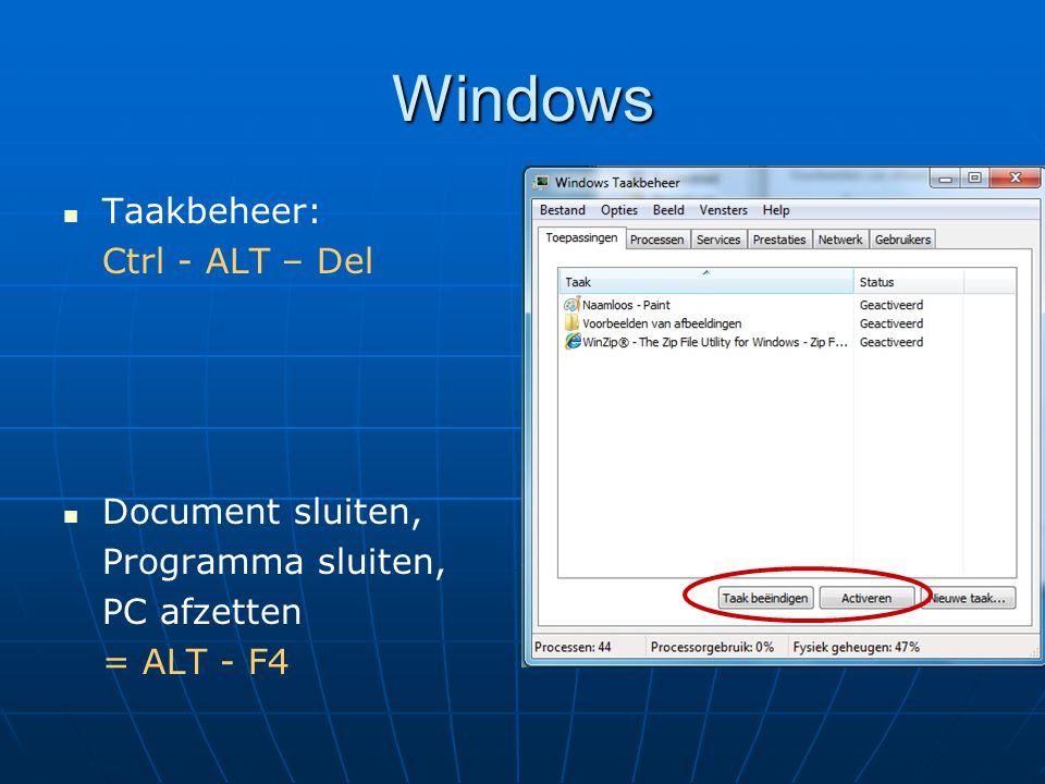 Windows Taakbeheer: Ctrl - ALT – Del Document sluiten,