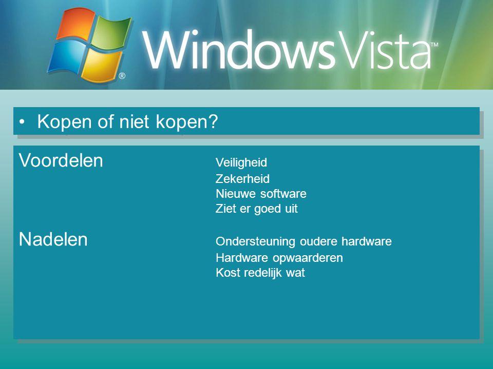 Kopen of niet kopen Voordelen Veiligheid Zekerheid Nieuwe software Ziet er goed uit.