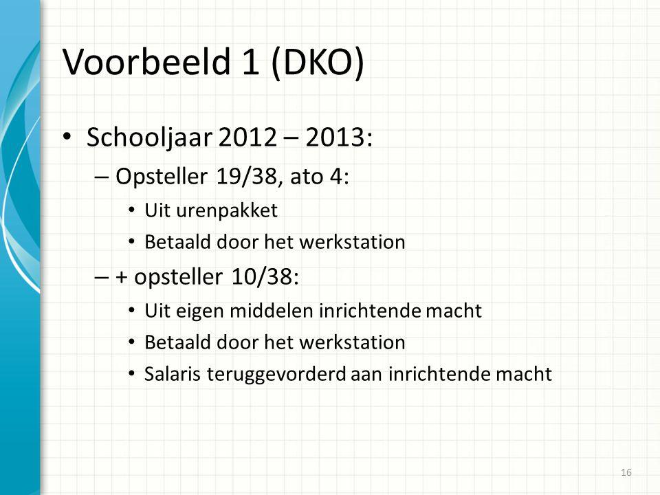 Voorbeeld 1 (DKO) Schooljaar 2012 – 2013: Opsteller 19/38, ato 4: