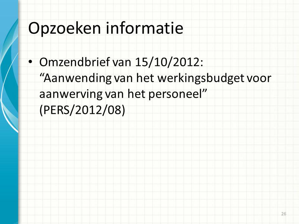 Opzoeken informatie Omzendbrief van 15/10/2012: Aanwending van het werkingsbudget voor aanwerving van het personeel (PERS/2012/08)