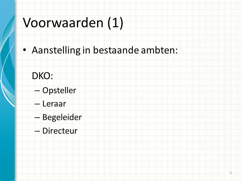 Voorwaarden (1) Aanstelling in bestaande ambten: DKO: Opsteller Leraar