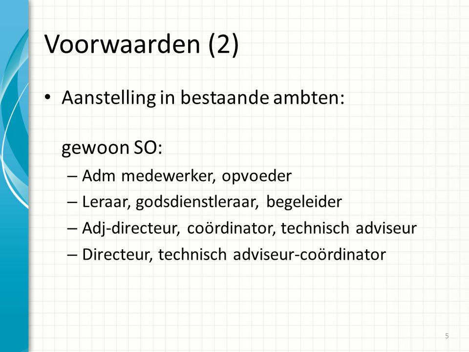 Voorwaarden (2) Aanstelling in bestaande ambten: gewoon SO: