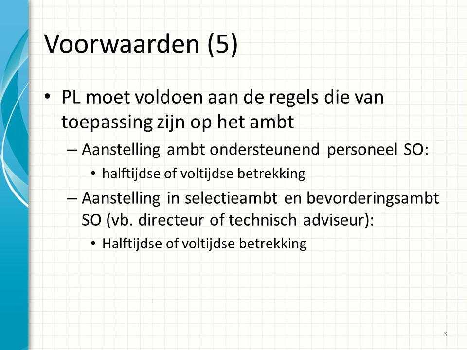 Voorwaarden (5) PL moet voldoen aan de regels die van toepassing zijn op het ambt. Aanstelling ambt ondersteunend personeel SO:
