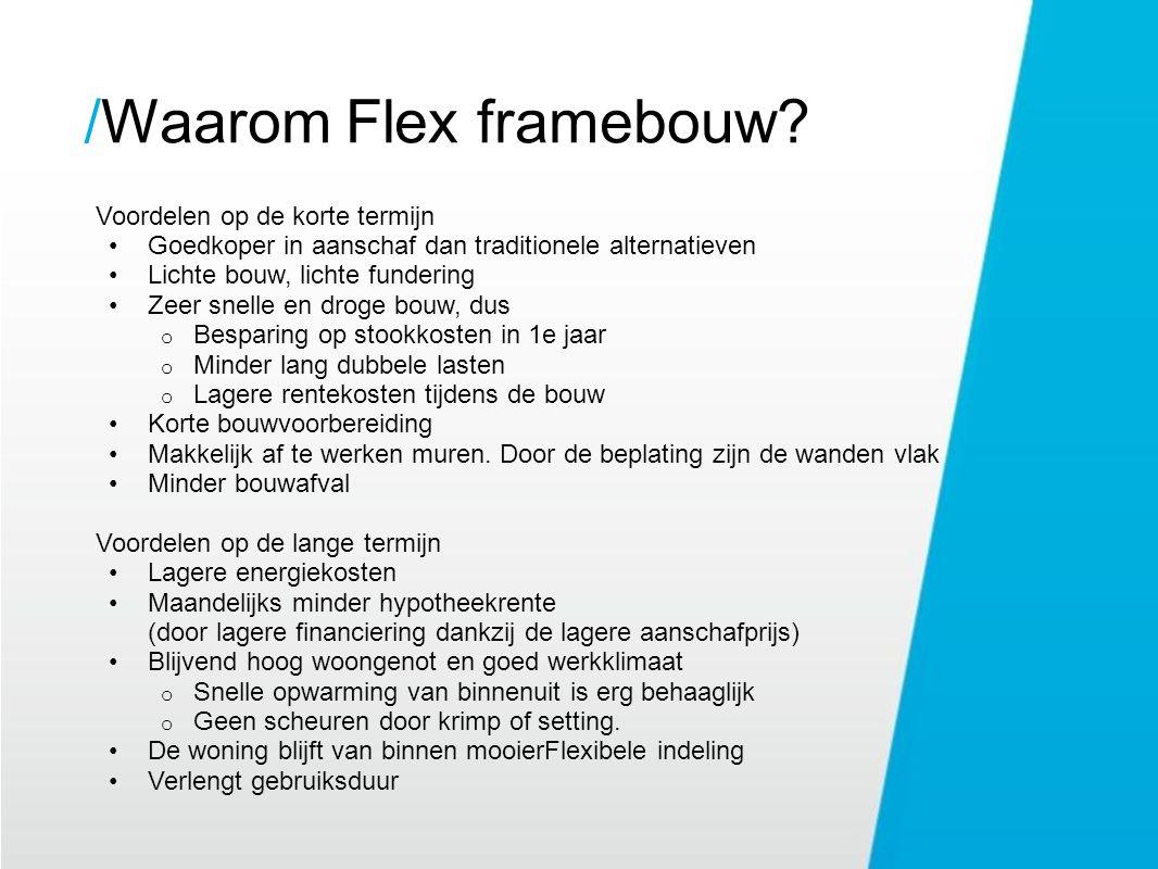 / Waarom Flex framebouw Voordelen op de korte termijn