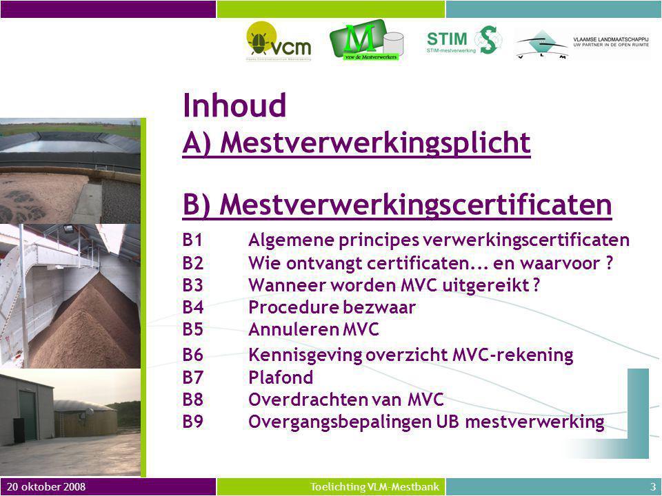 Inhoud. A) Mestverwerkingsplicht. B) Mestverwerkingscertificaten. B1