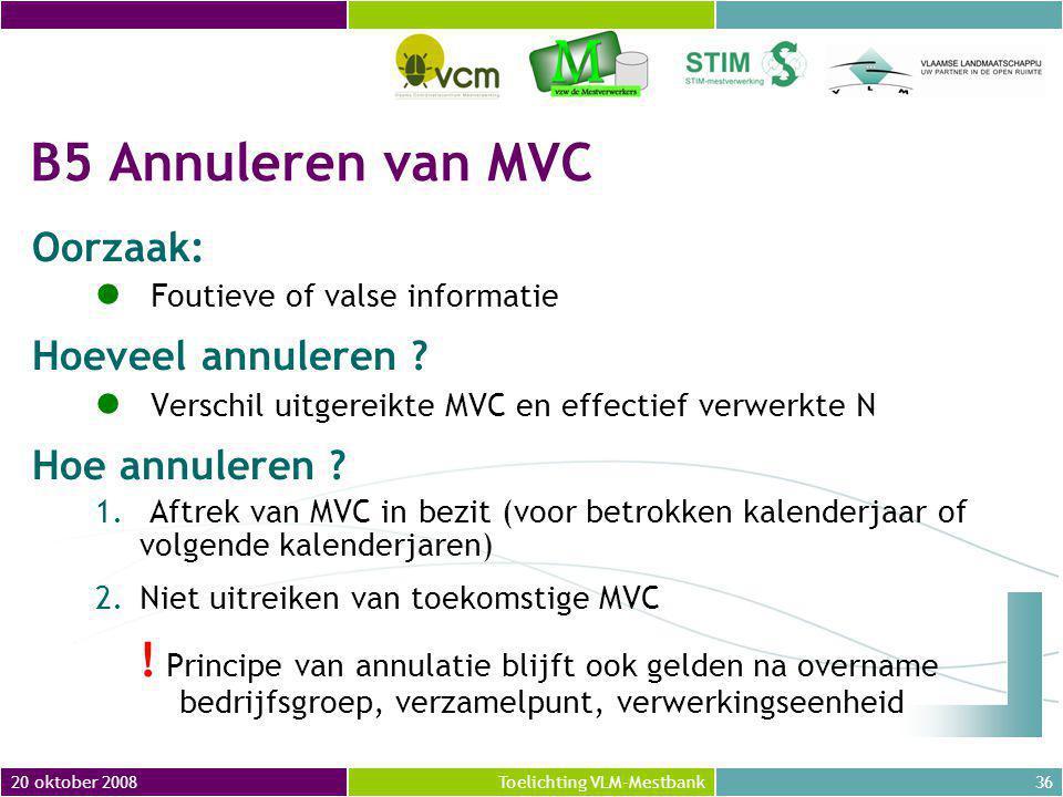 B5 Annuleren van MVC Oorzaak: Foutieve of valse informatie. Hoeveel annuleren Verschil uitgereikte MVC en effectief verwerkte N.
