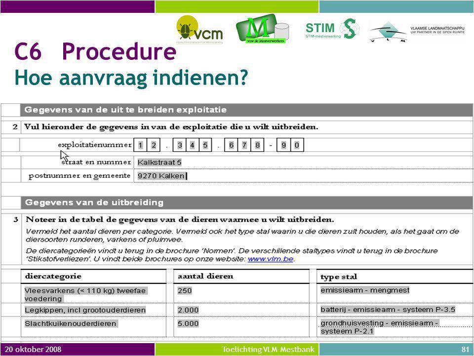 C6 Procedure Hoe aanvraag indienen 20 oktober 2008 20 oktober 2008