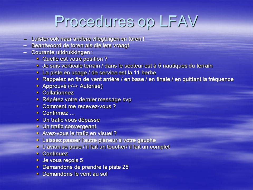 Procedures op LFAV Luister ook naar andere vliegtuigen en toren !