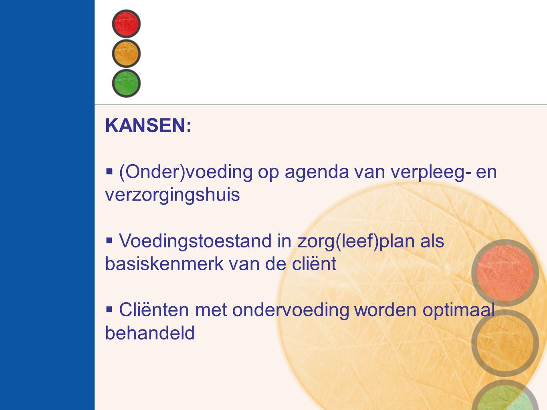 KANSEN: (Onder)voeding op agenda van verpleeg- en verzorgingshuis. Voedingstoestand in zorg(leef)plan als basiskenmerk van de cliënt.