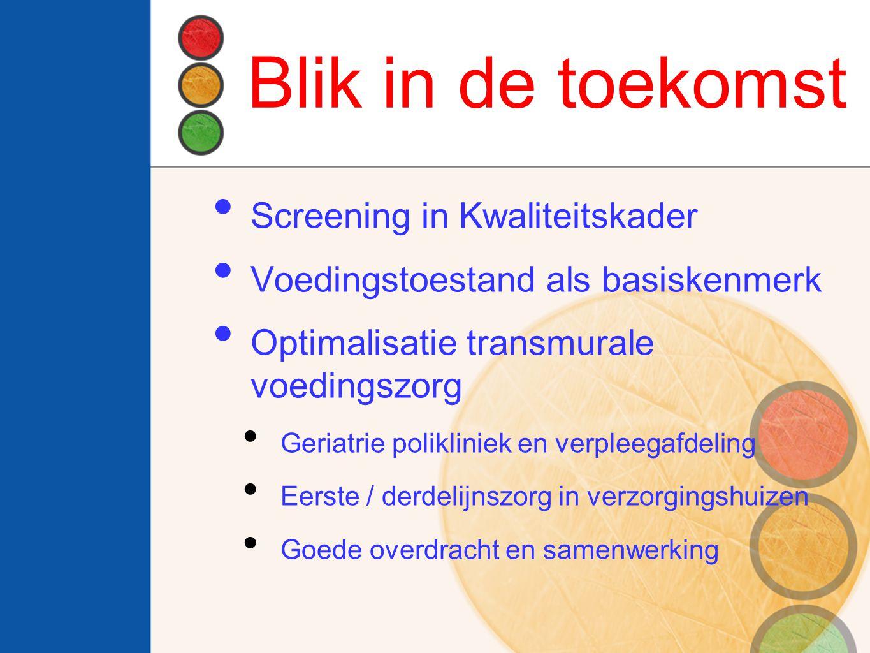 Blik in de toekomst Screening in Kwaliteitskader