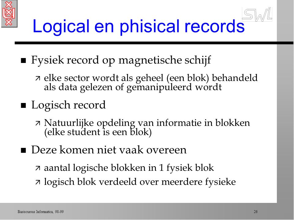 Logical en phisical records