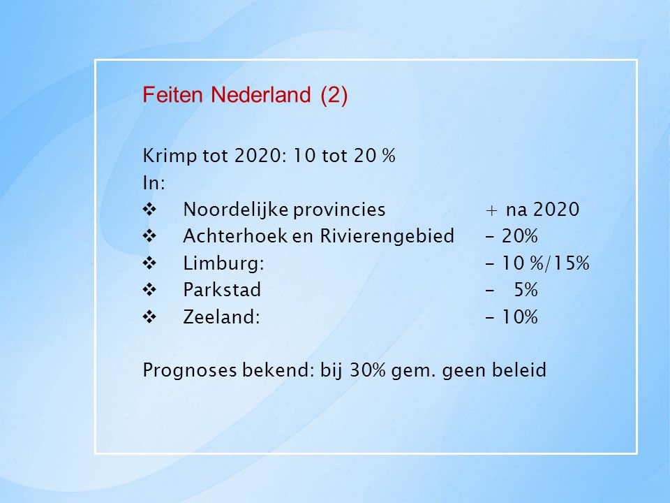 Feiten Nederland (2) Krimp tot 2020: 10 tot 20 % In: