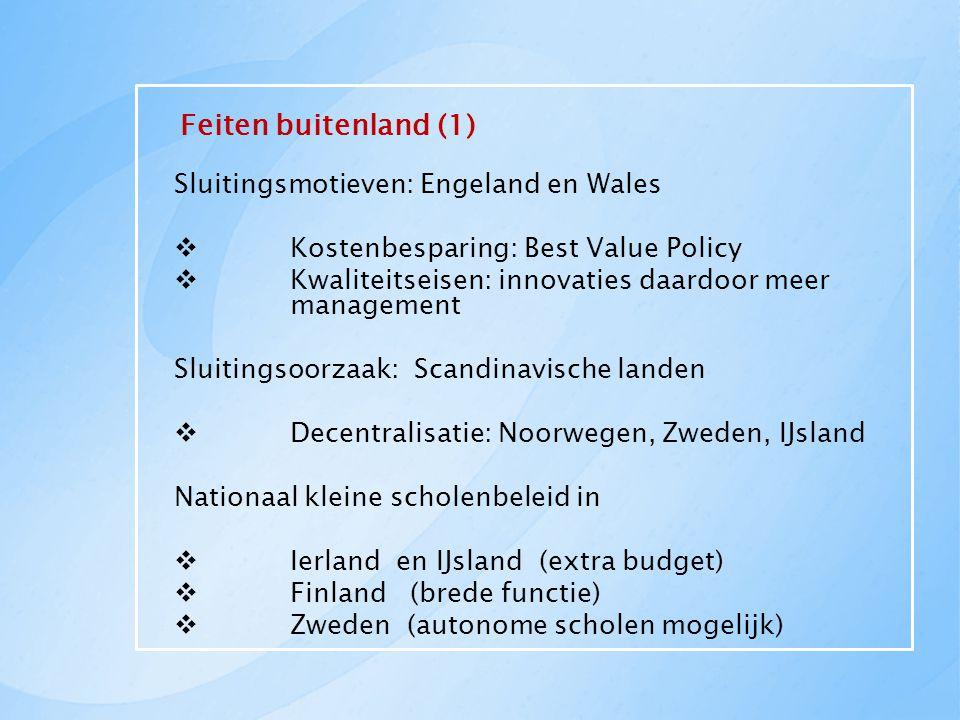 Feiten buitenland (1) Sluitingsmotieven: Engeland en Wales