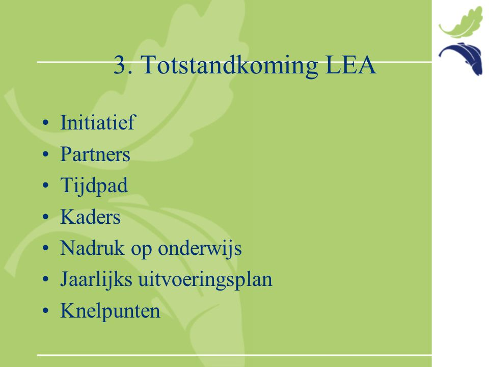 3. Totstandkoming LEA Initiatief Partners Tijdpad Kaders