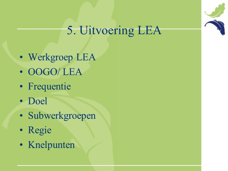 5. Uitvoering LEA Werkgroep LEA OOGO/ LEA Frequentie Doel