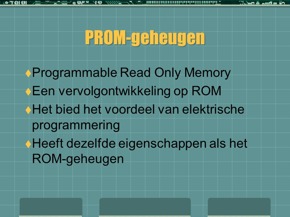 PROM-geheugen Programmable Read Only Memory