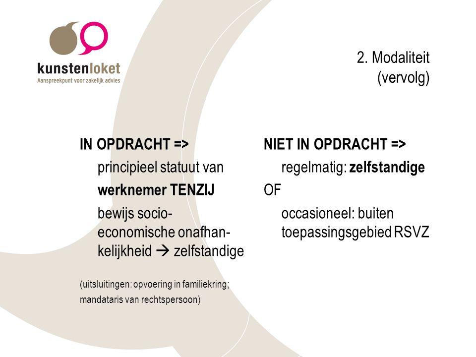 2. Modaliteit (vervolg) IN OPDRACHT => principieel statuut van
