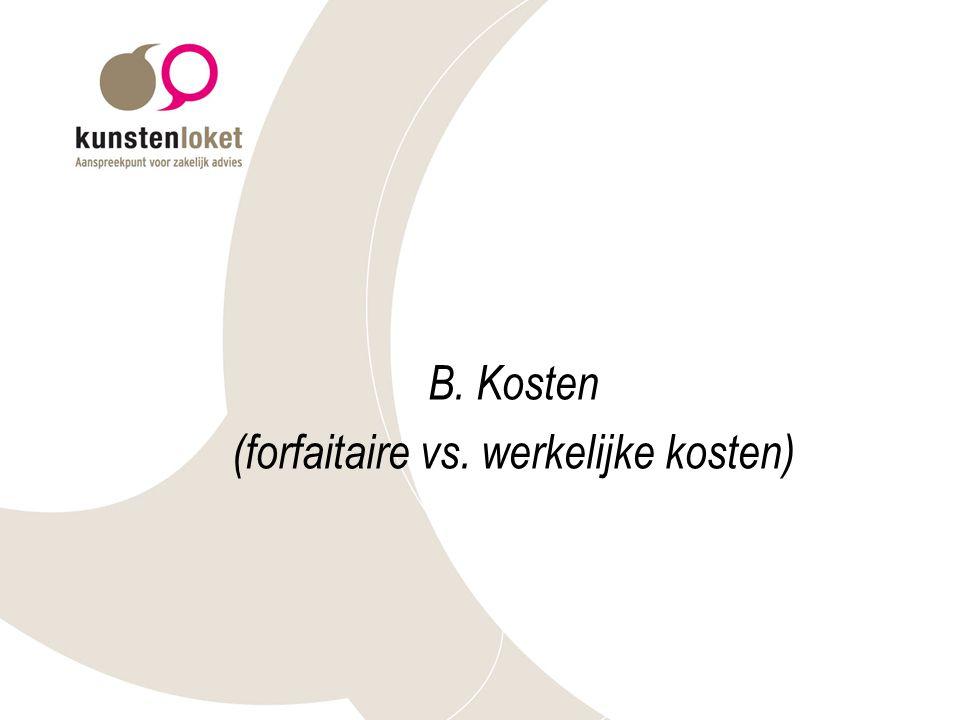 (forfaitaire vs. werkelijke kosten)