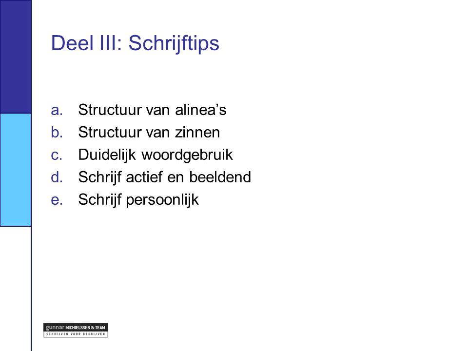 Deel III: Schrijftips Structuur van alinea's Structuur van zinnen