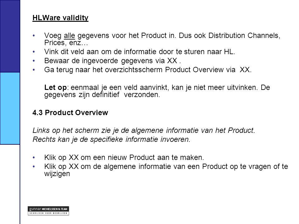 HLWare validity Voeg alle gegevens voor het Product in. Dus ook Distribution Channels, Prices, enz…