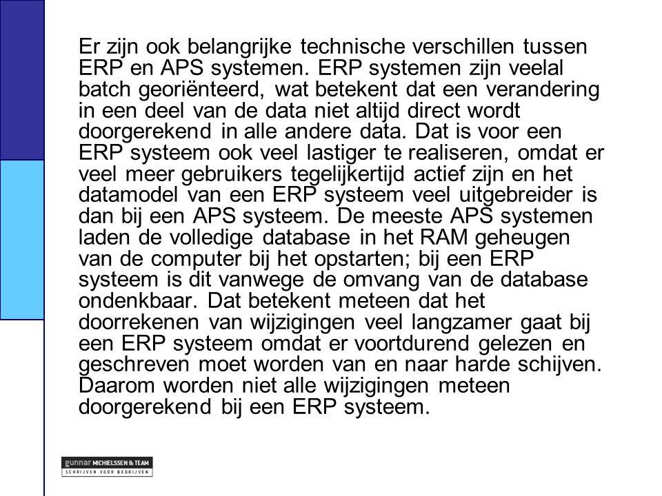 Er zijn ook belangrijke technische verschillen tussen ERP en APS systemen.