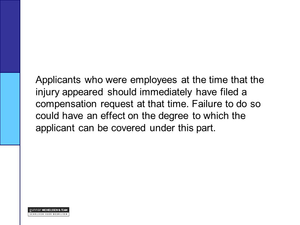 Applicants who were employees at the time that the injury appeared should immediately have filed a compensation request at that time.
