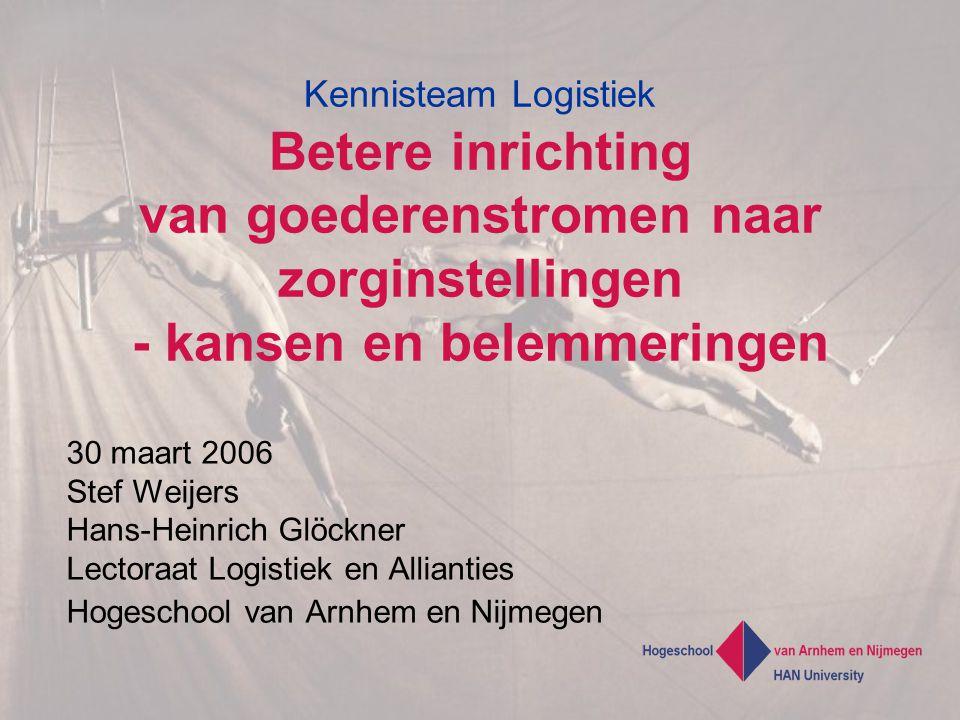 Kennisteam Logistiek Betere inrichting van goederenstromen naar zorginstellingen - kansen en belemmeringen