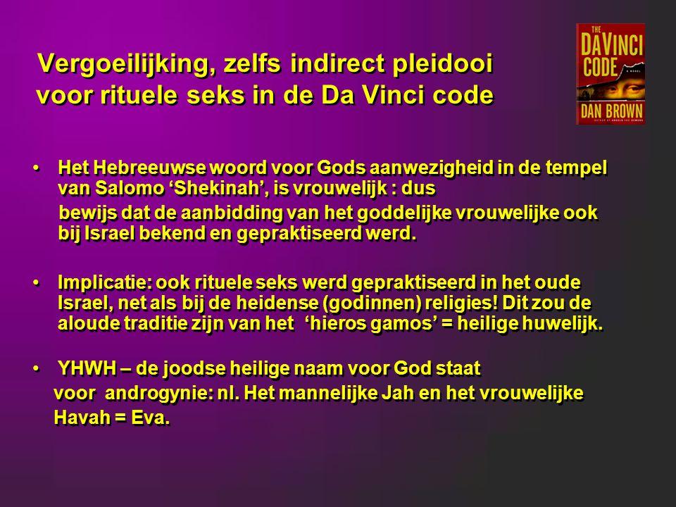 Vergoeilijking, zelfs indirect pleidooi voor rituele seks in de Da Vinci code