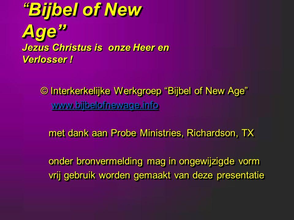 Bijbel of New Age Jezus Christus is onze Heer en Verlosser !