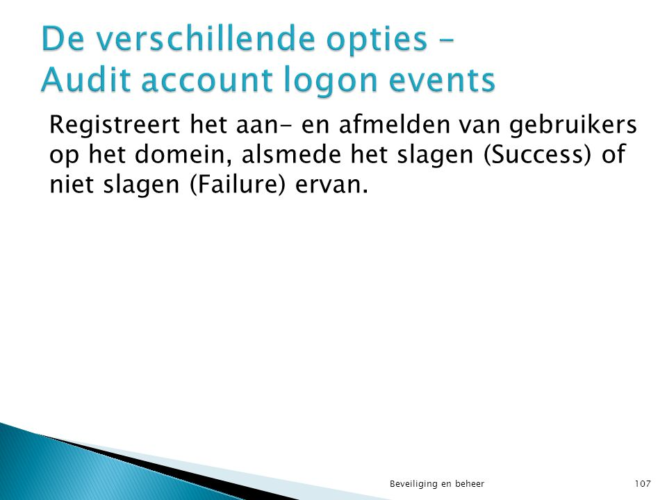 De verschillende opties – Audit account logon events