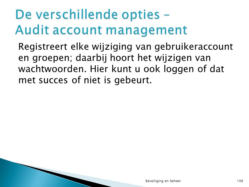 De verschillende opties – Audit account management