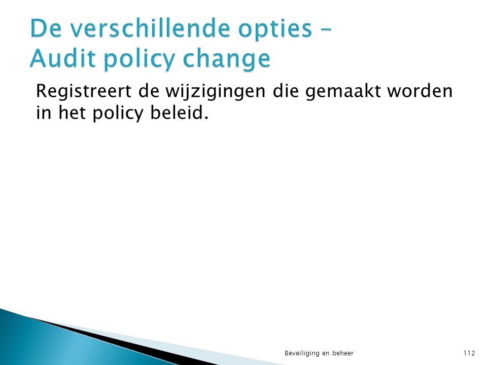 De verschillende opties – Audit policy change