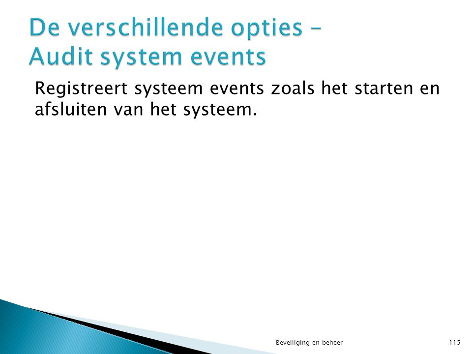 De verschillende opties – Audit system events