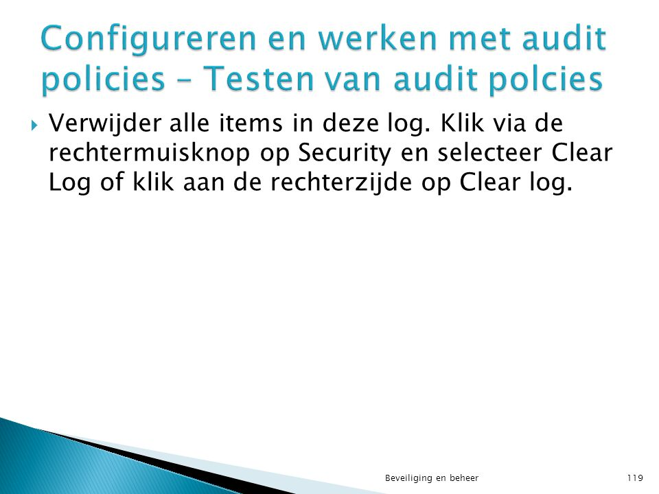 Configureren en werken met audit policies – Testen van audit polcies