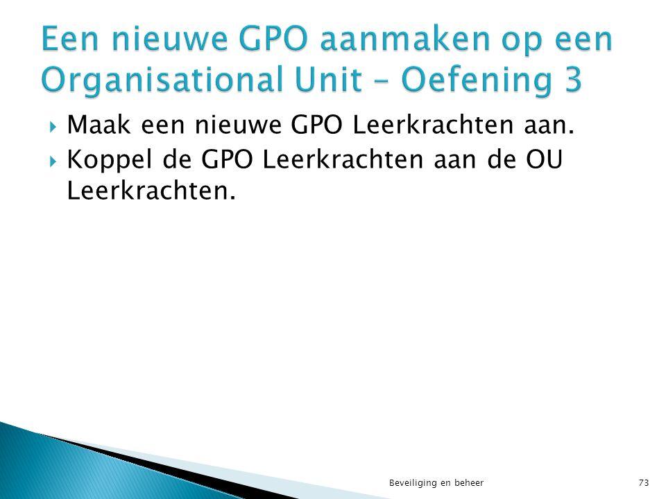 Een nieuwe GPO aanmaken op een Organisational Unit – Oefening 3