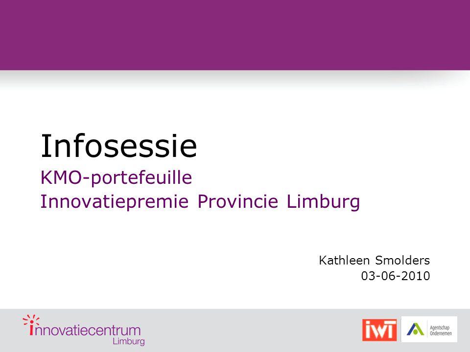 Infosessie KMO-portefeuille Innovatiepremie Provincie Limburg