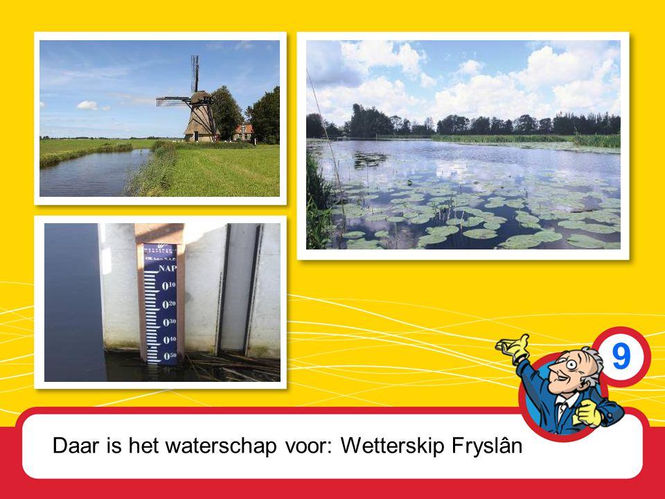 9 Daar is het waterschap voor: Wetterskip Fryslân