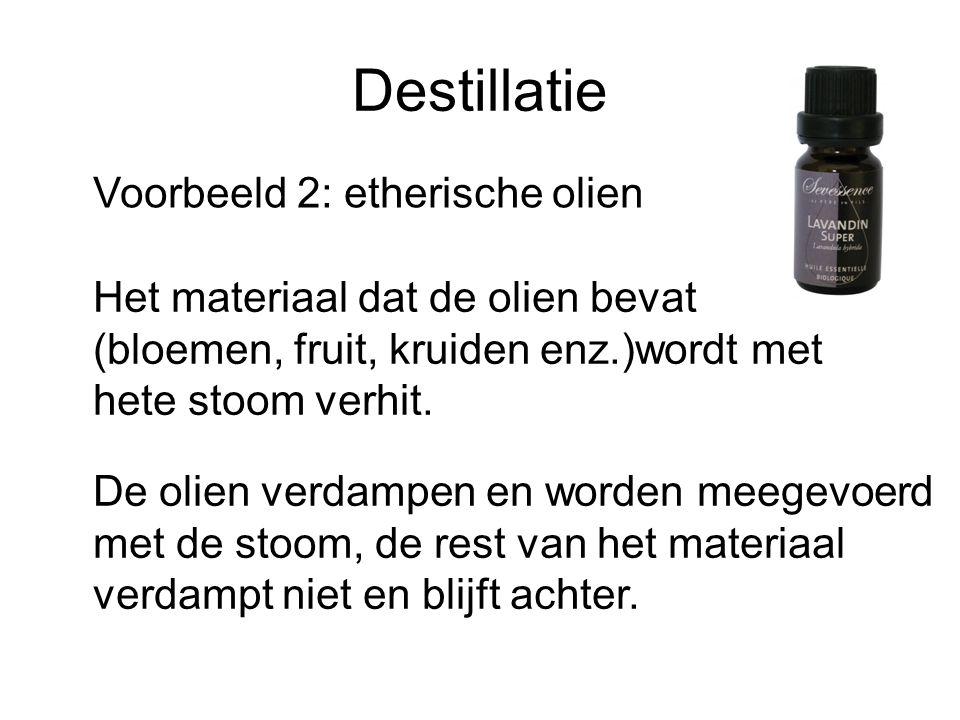 Destillatie Voorbeeld 2: etherische olien
