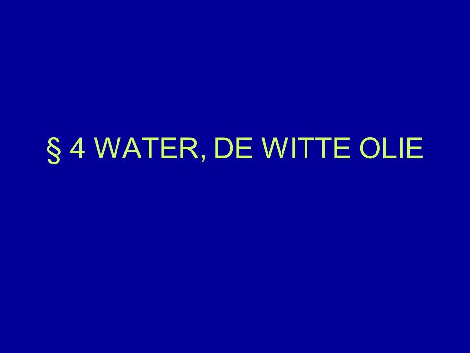 § 4 WATER, DE WITTE OLIE