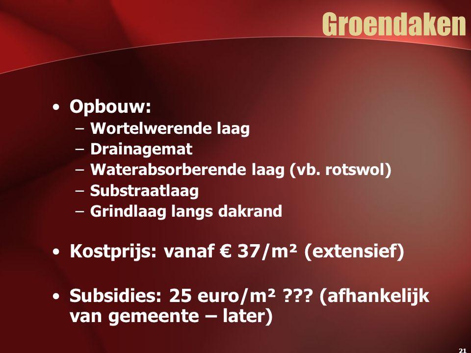 Groendaken Opbouw: Kostprijs: vanaf € 37/m² (extensief)