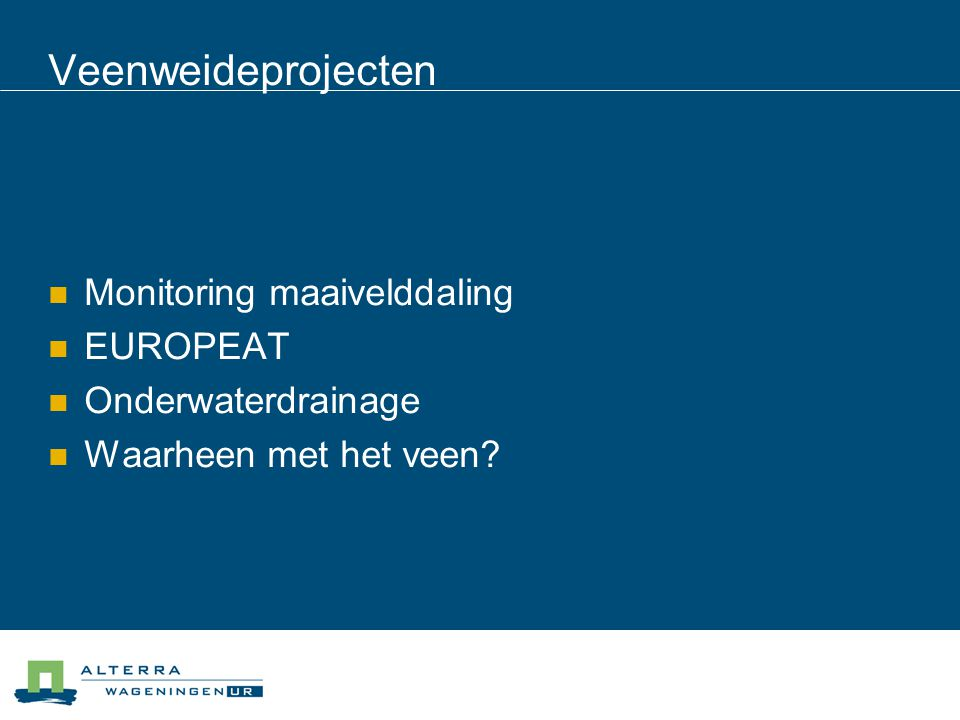 Veenweideprojecten Monitoring maaivelddaling EUROPEAT
