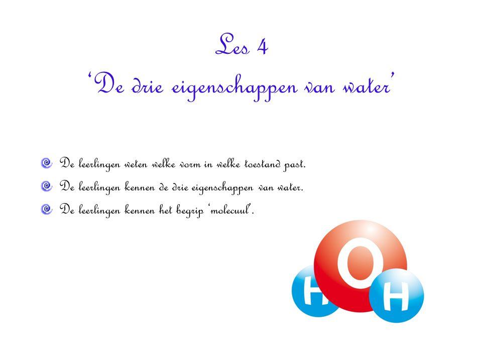 Les 4 'De drie eigenschappen van water'