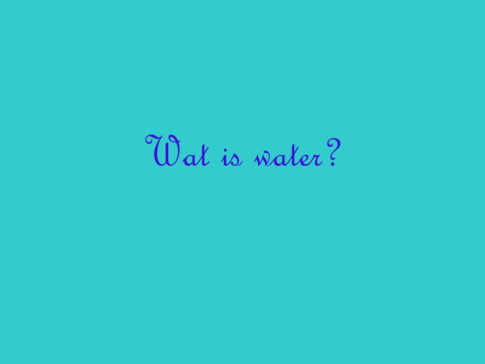 Wat is water