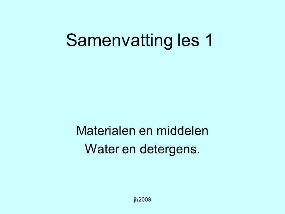 Materialen en middelen Water en detergens.